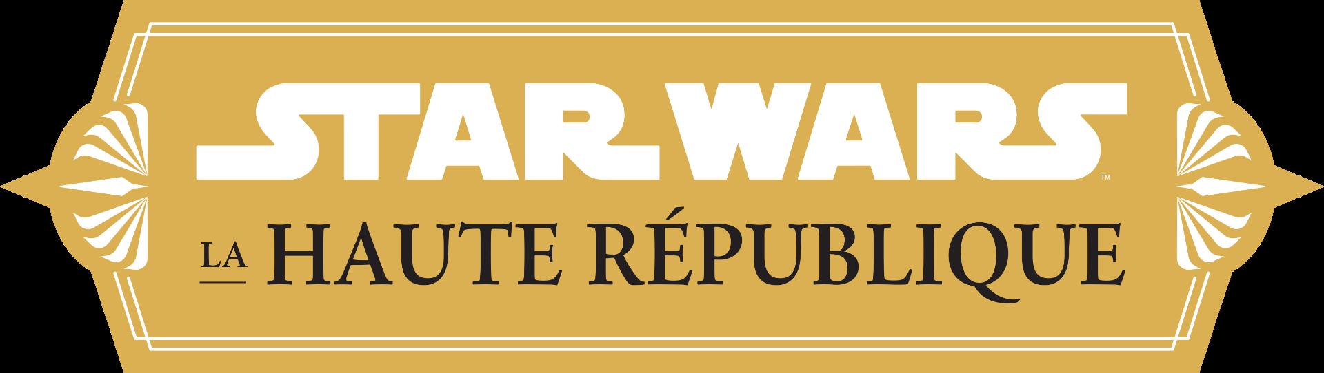 STAR WARS - LA HAUTE RÉPUBLIQUE - UNE NOUVELLE AVENTURE COMMENCE
