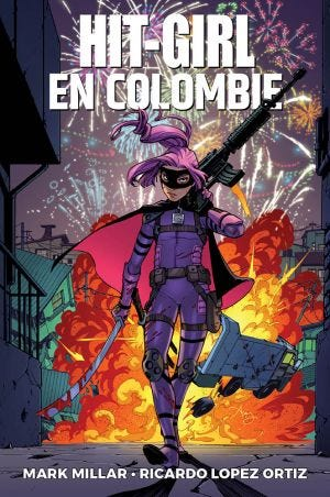HIT GIRL NEW SERIES T.01 - HIT GIRL IN COLOMBIA T.01