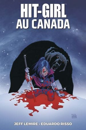 HIT GIRL NEW SERIES T02: HIT GIRL IN CANADA