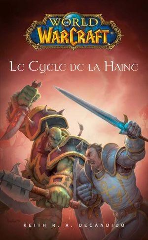 WORLD OF WARCRAFT: LE CYCLE DE LA HAINE NED 2018