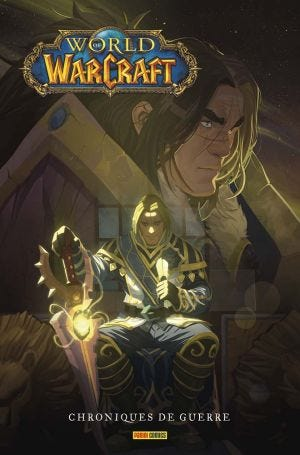 WORLD OF WARCRAFT CHRONIQUES DE GUERRE T01